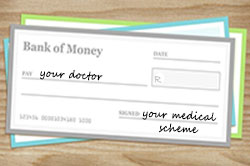 cheque made out to your doctor from your medical scheme